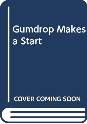 Gumdrop Makes a Start By Val Biro