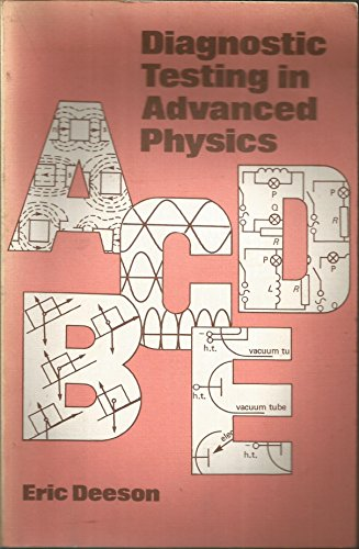 Diagnostic Testing in Advanced Physics By Eric Deeson