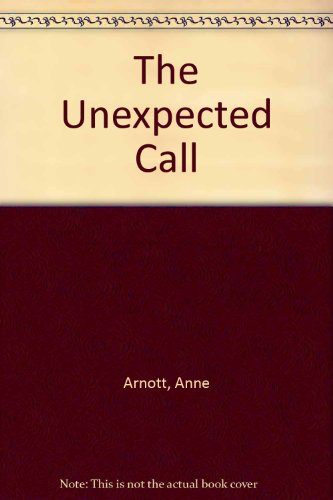 The Unexpected Call By Anne Arnott