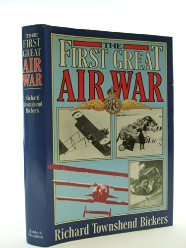 The First Great Air War By Richard Townshend Bickers
