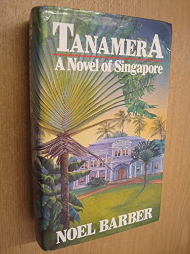 Tanamera By Noel Barber