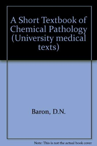 A Short Textbook of Chemical Pathology by D.N. Baron