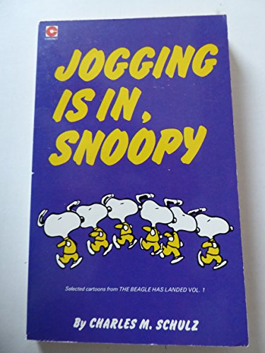 Jogging is in, Snoopy By Charles M. Schulz
