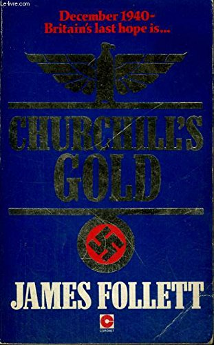 Churchill's Gold By James Follett