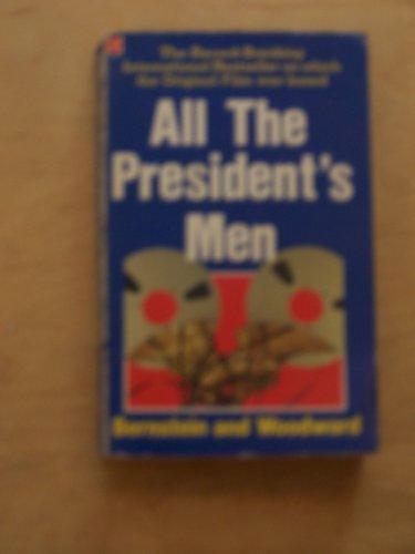 All the President's Men By Burton Bernstein