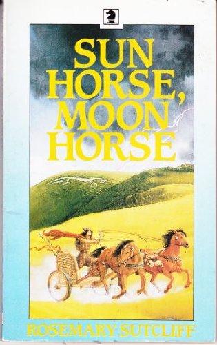 Sun Horse, Moon Horse By Rosemary Sutcliff