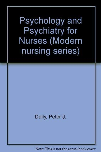 Psychology and Psychiatry for Nurses By Peter J. Dally