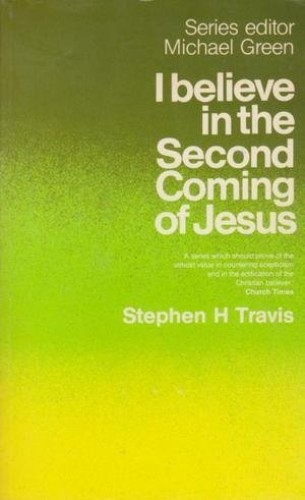 I Believe in the Second Coming of Jesus By Stephen Travis