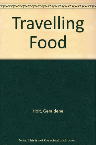 Travelling Food By Geraldene Holt