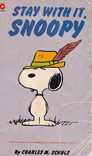 Stay with it, Snoopy By Charles M. Schulz