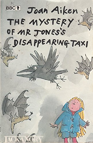 The Mystery of Mr. Jones's Disappearing Taxi By Joan Aiken