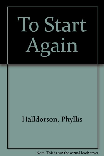 To Start Again By Phyllis Halldorson