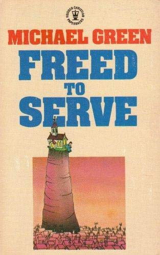 Freed to Serve By Michael Green