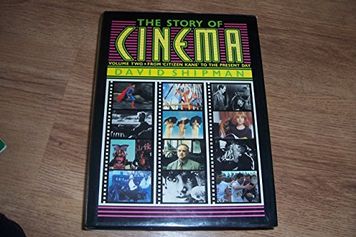 The Story of the Cinema By David Shipman
