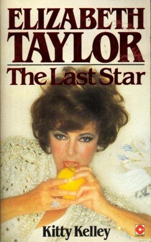 Elizabeth Taylor : The Last Star (Coronet Books) By Kitty Kelley