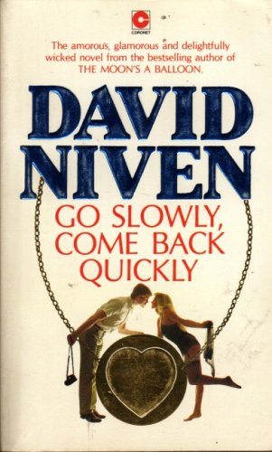 Go Slowly, Come Back Quickly (Coronet Books) By David Niven
