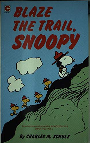 Blaze the Trail, Snoopy By Charles M. Schulz