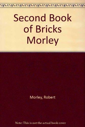 Second Book of Bricks Morley By Robert Morley