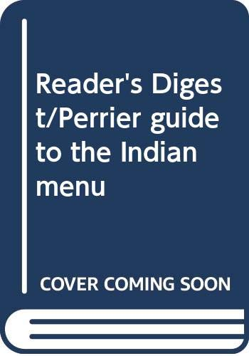 Reader's Digest/Perrier guide to the Indian menu