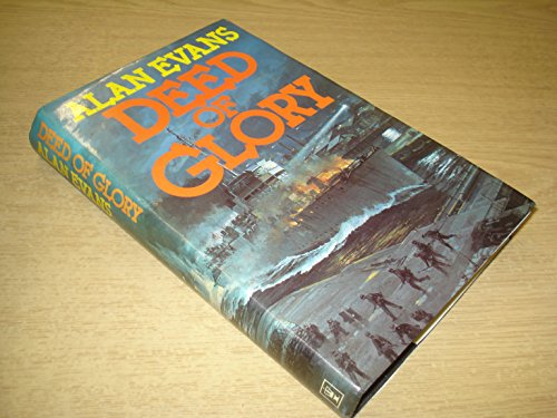 Deed of Glory By Alan Evans