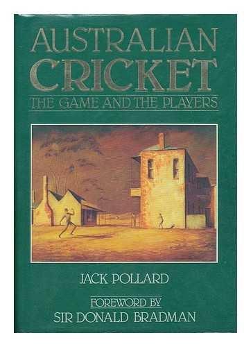 Australian Cricket By Jack Pollard
