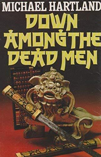 Down Among the Dead Men By Michael Hartland