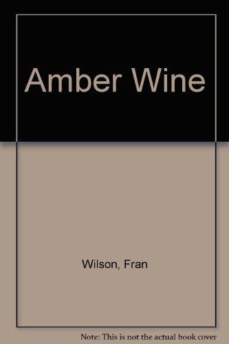 Amber Wine By Fran Wilson