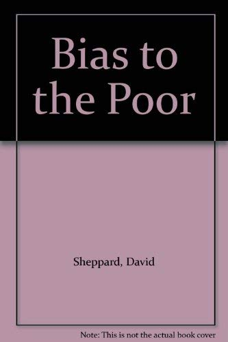 Bias to the Poor By David Sheppard