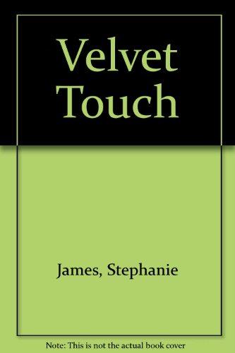 Velvet Touch By Stephanie James