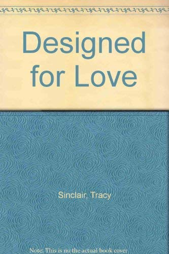 Designed for Love By Tracy Sinclair