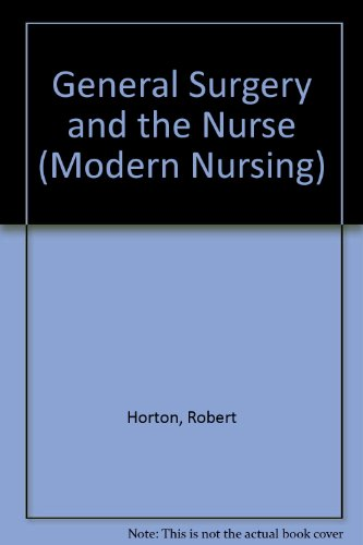General Surgery and the Nurse by Robert Horton