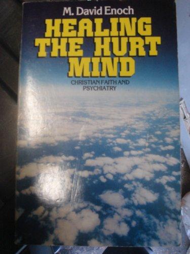 Healing the Hurt Mind By M.D. Enoch