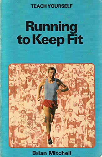 Running to Keep Fit By Brian Mitchell