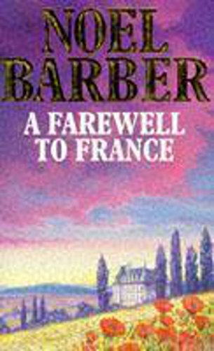 A Farewell to France by Noel Barber