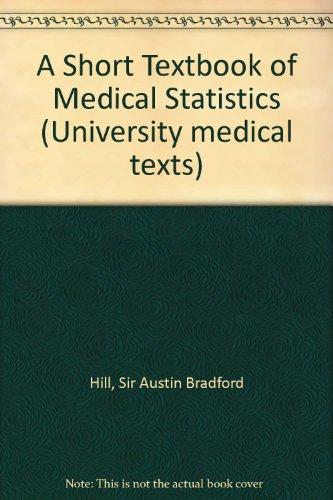 A Short Textbook of Medical Statistics By Sir Austin Bradford Hill