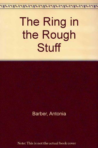 Ring in the Rough Stuff By Antonia Barber