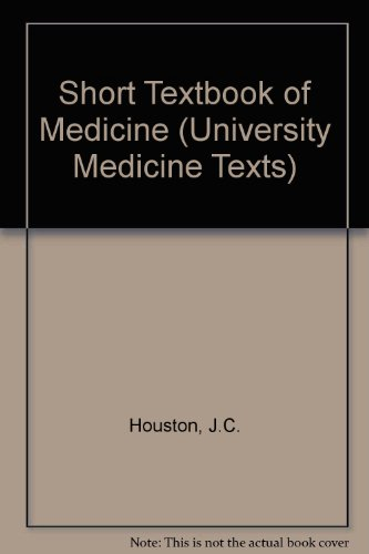Short Textbook of Medicine (University Medicine Texts) By J.C. Houston