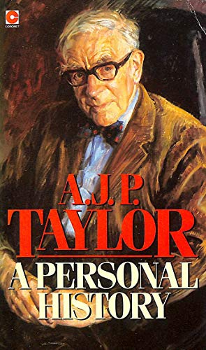 A Personal History By A. J. P. Taylor