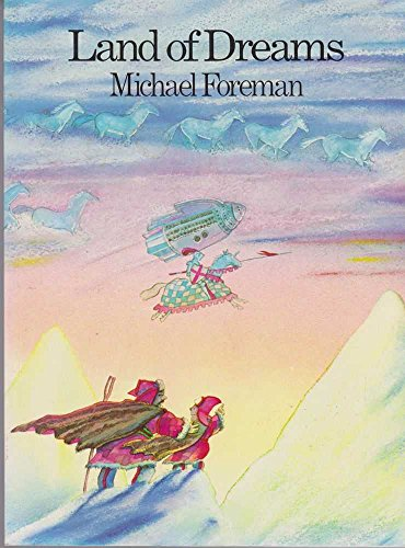 Land of Dreams By Michael Foreman