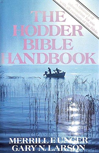 The Hodder Bible Handbook By Merrill F. Unger