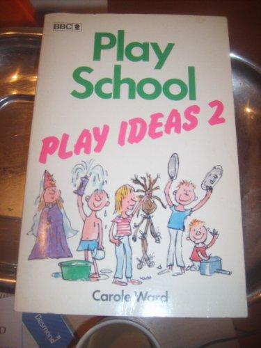 """""""Play School"""" Play Ideas By Carole Ward"""