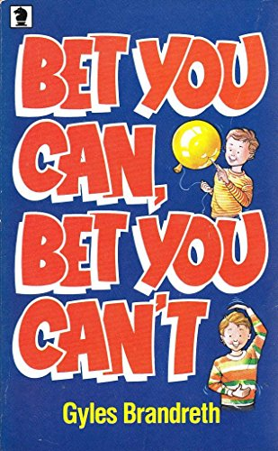 Bet You Can, Bet You Can't By Gyles Brandreth