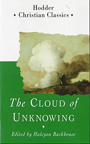 The Cloud of Unknowing (Hodder Classics) By Halcyon Backhouse