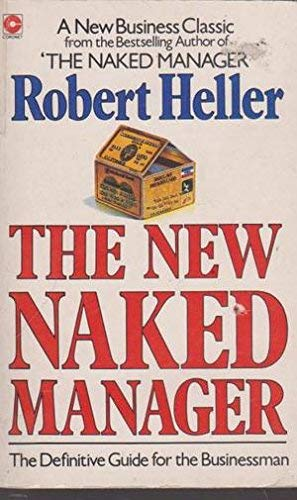 The New Naked Manager By Robert Heller
