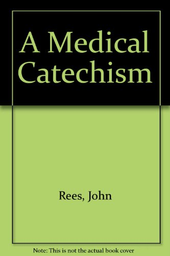 A Medical Catechism By John Rees