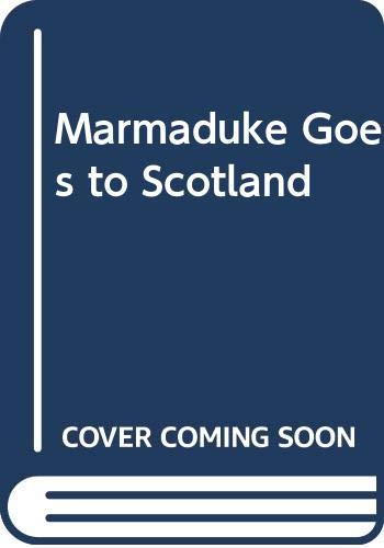 Marmaduke Goes to Scotland By Elizabeth Chapman