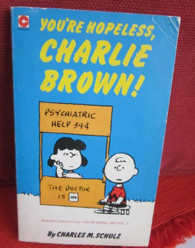 You're Hopeless, Charlie Brown By Charles M. Schulz