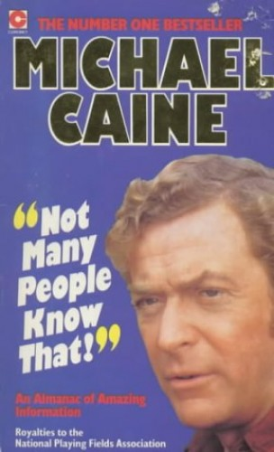 Not Many People Know That By Michael Caine