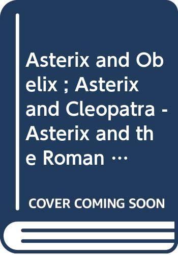 Asterix and Obelix ; Asterix  and Cleopatra - Asterix  and the Roman Agent -  Asterix and the Banquet By Rene Goscinny