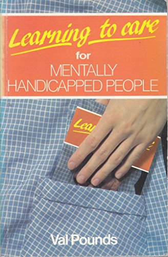 Learning to Care for Mentally Handicapped People By Val Pounds
